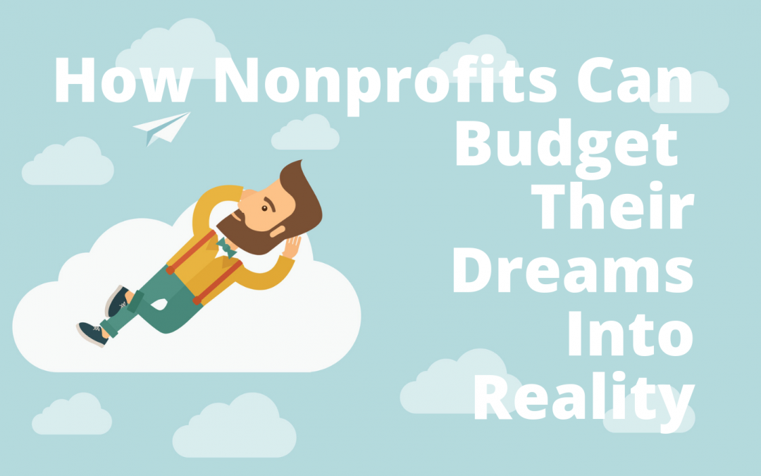 How Nonprofits Can Budget Their Dreams Into Reality